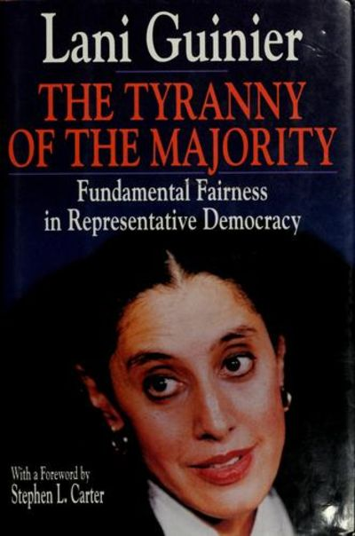 tyranny of the majority Democracy or dictatorship of the majorities by hana fischer illustrates the role and dynamics of constituent majorities in contemporary democracies.