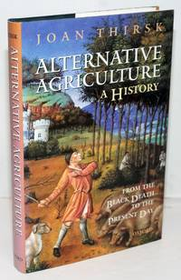Alternative Agriculture; A History from the Black Death to the Present Day