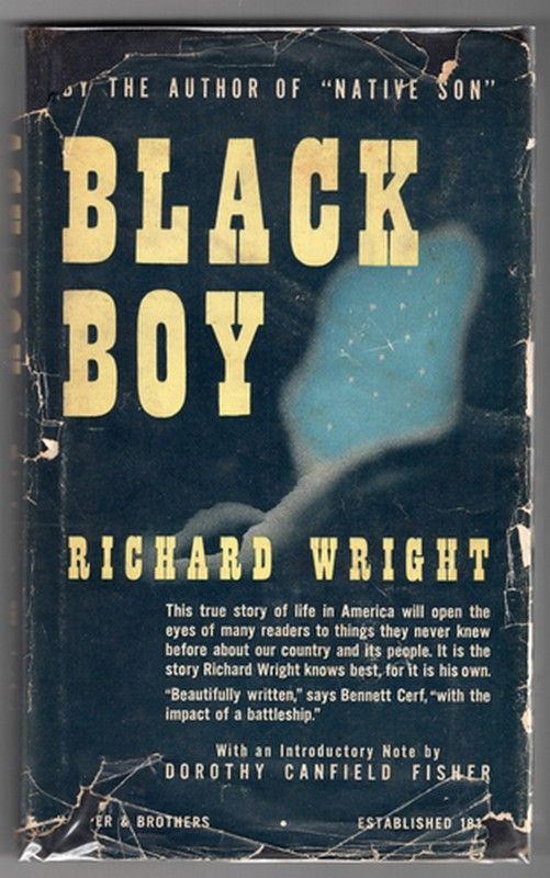 essay black boy richard wright Free essay: for wright, a craving for a fresh outlook or a new idea presented in a book could far outweigh the gnawing physical pangs he experienced most of.