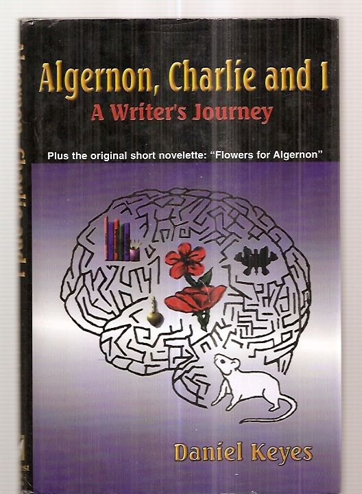 """an analysis of hurting charlie in flowers for algernon by daniel keyes """"flowers for algernon"""" by: daniel keyes the title of the story is """"flowers for algernon why would some people say that charlie would have been better."""
