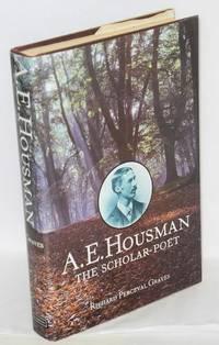 A. E. Housman; the scholar-poet