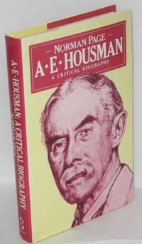 A. E. Housman; a critical biography