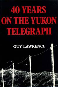 40 YEARS ON THE YUKON TELEGRAPH. Two identical books.