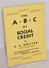 The ABC of social credit. With a foreward by Charles A. Bowman