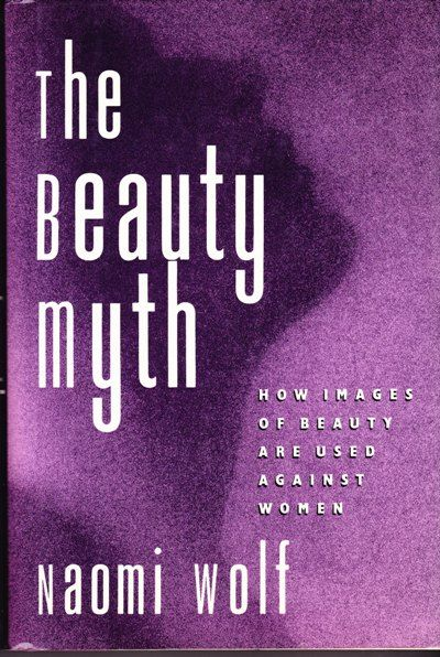 a description of an ideal woman in the beauty myth how images of beauty are used against women by na