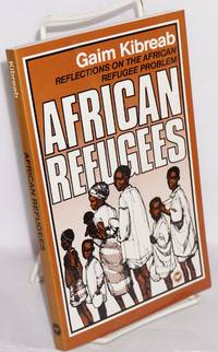 African refugees; reflections on the African refugee problem