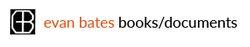 logo: Evan Bates - Books/Documents
