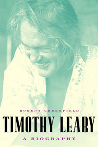 Timothy Leary: A Biography.