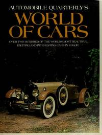 Automobile Quarterly's World of Cars; Over Two Hundred of the World's Most Beautiful, Exciting and Interesting Cars in Color