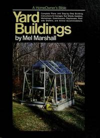 Yard buildings: A home owner's bible