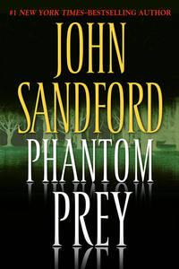 Phantom Prey by  John Sandford - First Edition - 2008 - from Whitneys BookShelf (SKU: 004051)