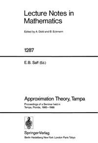 Approximation Theory,Tampa: Proceedings of a Seminar held in Tampa, Florida, 1985 - 1986 (Lecture...