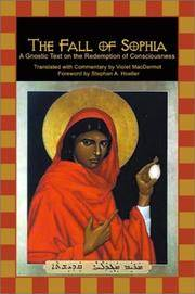 FALL OF SOPHIA: A Gnostic Text On The Redemption Of Universal Consciousness