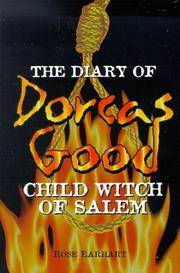 The Diary of Dorcas Good: Child Witch of Salem
