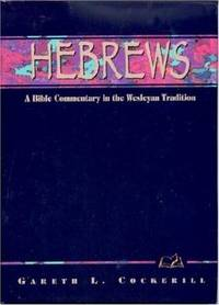 Hebrews: A Commentary for Bible Students (Wesleyan Bible Study Commentary)