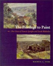 The Privilege to Paint: The Lives of Francis Speight and Sarah Blakeslee.  (SIGNED)