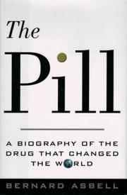 The Pill : A Biography of the Drug That Changed the World