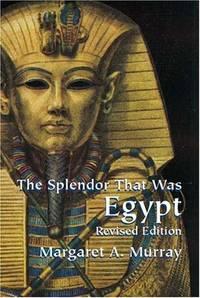 The Splendor That Was Egypt :