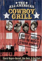 THE ALL - AMERICAN COWBOY GRILL. Sizzlin' Recipes from World's Greatest  Cowboys.
