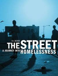 The Street : a Journey Into Homelessness