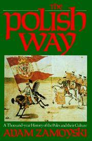 THE POLISH WAY : A Thousand Year History of the Poles and Their Culture