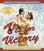 V Is for Victory : America Remembers World War II