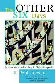 The Other Six Days: Vocation, Work, and Ministry in Biblical Perspective by R.  Paul Stevens - Paperback - July 2000 - from Eighth Day Books and Biblio.com
