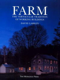 Farm: The Vernacular Tradition of Working Buildings by David Larkin, Paul Rocheleau (Photographer) - 1998-04-01