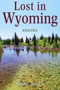 Lost in Wyoming: Stories
