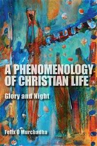 Phenomenology of Christian Life: Glory & Night