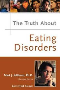 The Truth About Eating Disorders by  Ph.D. [Contributor];  Richelle - Hardcover - 2004-10-01 - from Stories & Sequels (SKU: 180628-3W)