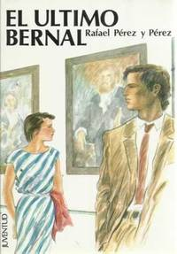 Ultimo Bernal, El by Perez y P. Rafael - Paperback - from More Than Words Inc. and Biblio.com