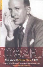 Coward Plays  3: Design for Living; Cavalcade; Conversation Piece; Tonight  at 8.30 9i); Still...