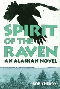 Spirit of the Raven : An Alaskan Novel