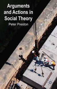Arguments and Actions in Social Theory