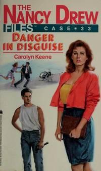 DANGER IN DISGUISE NANCY DREW # 33 (Nancy Drew Files Case 33)