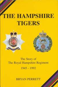 The Hampshire Tigers: Story of the Royal Hampshire Regiment, 1945-92