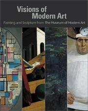Visions of Modern Art: Painting and Sculpture from The Museum of Modern Art