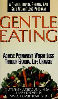GENTLE EATING Permanent Weight Loss through Gradual Life Changes