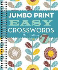 Jumbo Print Easy Crosswords #7 (Large Print Crosswords)