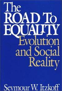 The Road to Equality: Evolution & Social Reality