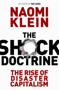 image of The Shock Doctrine : The Rise of Disaster Capitalism