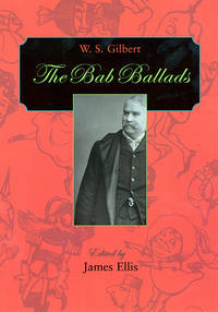 The Bab Ballads by W. S. Gilbert; Editor-James Ellis - Hardcover - 1970-01-01 - from Ergodebooks (SKU: SONG0674058003)