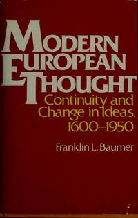 Modern European Thought; Continuity and Change in Ideas, 1600-1950