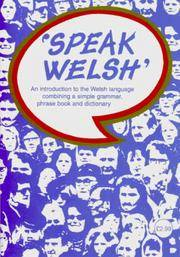 Speak Welsh - an Introduction to the Welsh Language Comining a Simple Grammar, Phrase Book and Dictionary