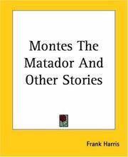 Montes the Matador, and Other Stories