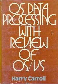 OS DATA PROCESSING WITH REVIEW OF OS/VS