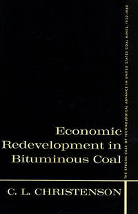 Economic Redevelopment in Bituminous Coal: The Special Case of Technological Advance in United States Coal Mines, 1930-1960