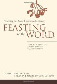 image of Feasting on the Word: Preaching the Revised Common Lectionary, Year C: Vol 1
