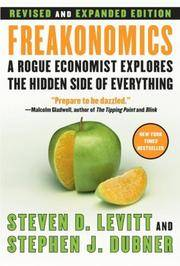 Freakonomics [Revised and Expanded]: A Rogue Economist Explores the Hidden Side of Everything by  Stephen J  Steven D.; Dubner - Hardcover - from Lyric Vibes and Biblio.com